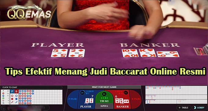 Tips Efektif Menang Judi Baccarat Online Resmi