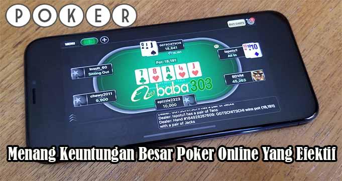 Menang Keuntungan Besar Poker Online Yang Efektif