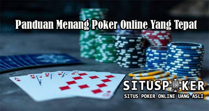 Panduan Menang Poker Online Yang Tepat