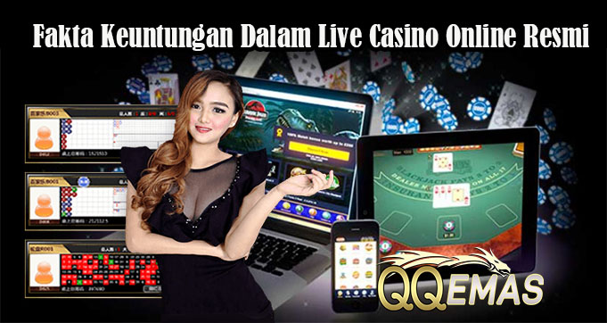 Fakta Keuntungan Dalam Live Casino Online Resmi